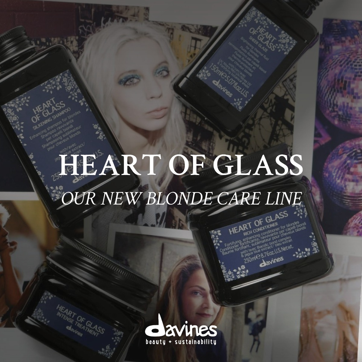 advertisement for Davines's Heart of Glass beauty products featuring a set of black labeled bottles with photographs of blonde ladies behind